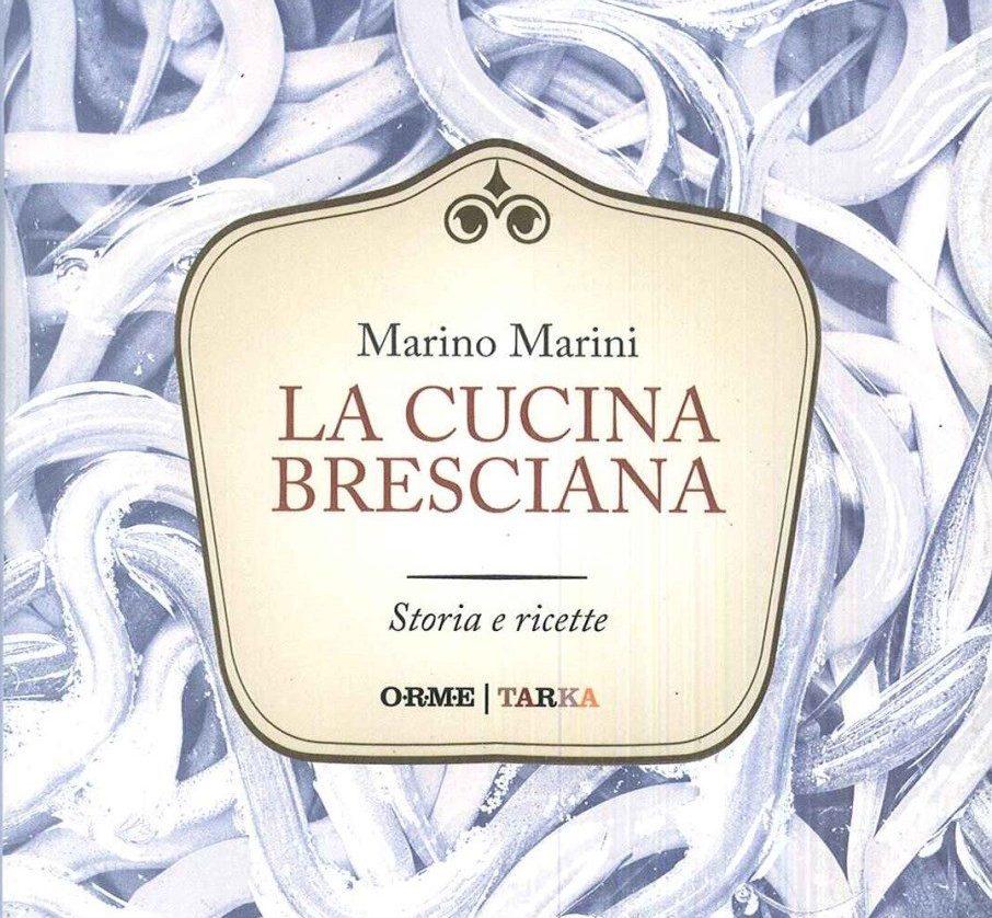 La Cucina Bresciana Di Marino Marini Cibo Di Mezzo